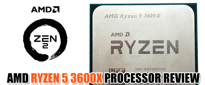 AMD RYZEN 5 3600X PROCESSOR REVIEW