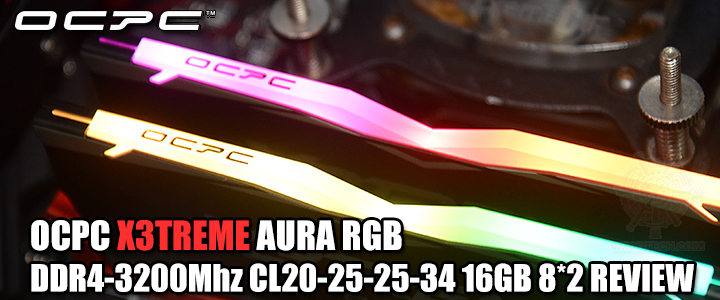 default thumb OCPC X3TREME AURA RGB DDR4-3200Mhz CL20-25-25-34 16GB 8*2 REVIEW