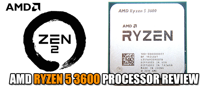 AMD RYZEN 5 3600 PROCESSOR REVIEW