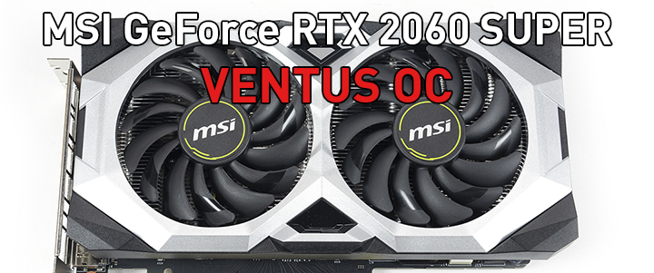 MSI GeForce RTX 2060 SUPER VENTUS OC Review