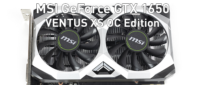 MSI GeForce GTX 1650 VENTUS XS OC Edition Review