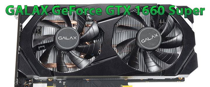 GALAX GeForce GTX 1660 Super Review