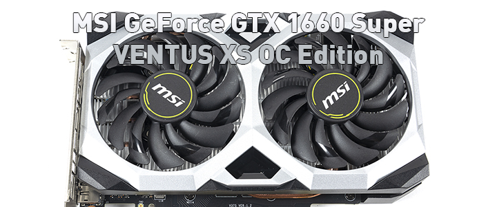MSI GeForce GTX 1660 Super VENTUS XS OC Edition Review