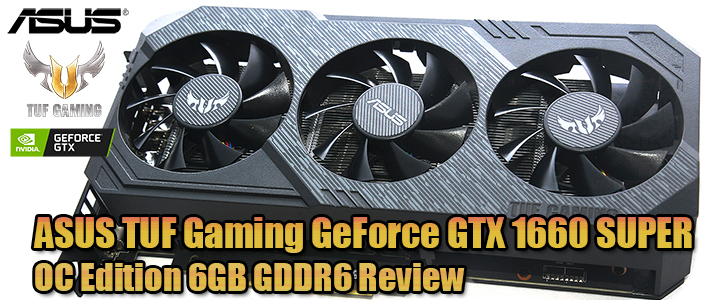 ASUS TUF Gaming GeForce GTX 1660 SUPER OC Edition 6GB GDDR6 Review