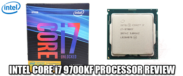 INTEL CORE i7 9700KF PROCESSOR REVIEW