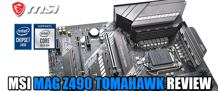 MSI MAG Z490 TOMAHAWK REVIEW