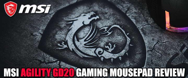 MSI AGILITY GD20 GAMING MOUSEPAD REVIEW