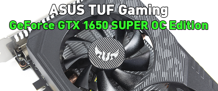 ASUS TUF Gaming GeForce GTX 1650 SUPER OC Edition 4GB GDDR6 Review