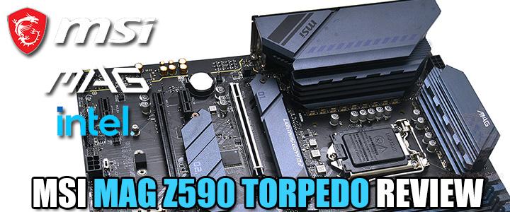 MSI MAG Z590 TORPEDO REVIEW