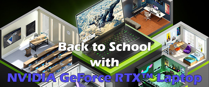 Back to School with NVIDIA GeForce RTX™ Laptop