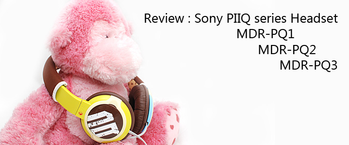 1296753700DSC 7564s Review : Sony PIIQ Headset series