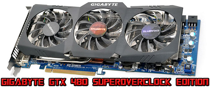 gtx480 1 Gigabyte GTX480 Super Overclock Edition