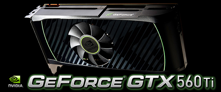 gtx560ti NVIDIA GeForce GTX 560 Ti 1GB GDDR5 Debut Review