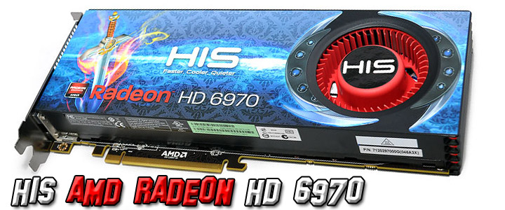 his amd radeon hd 6970 HIS AMD Radeon HD 6970 2GB GDDR5 Review