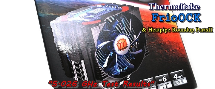 main Thermaltake Frio OCK : Heatpipe Roundup PartsII Review