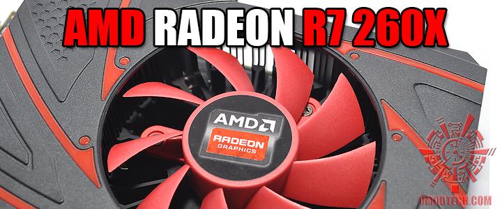 หน้าที่ 1 - AMD RADEON R7 260X | Vmodtech com | Review