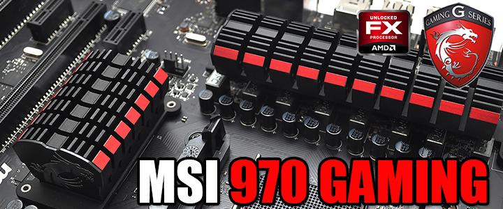 msi 970 gaming motherboard review MSI 970 GAMING Motherboard Review