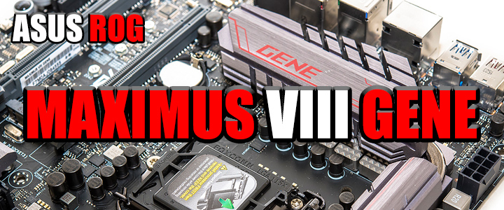 maximus viii gene ASUS ROG MAXIMUS VIII GENE Motherboard Review
