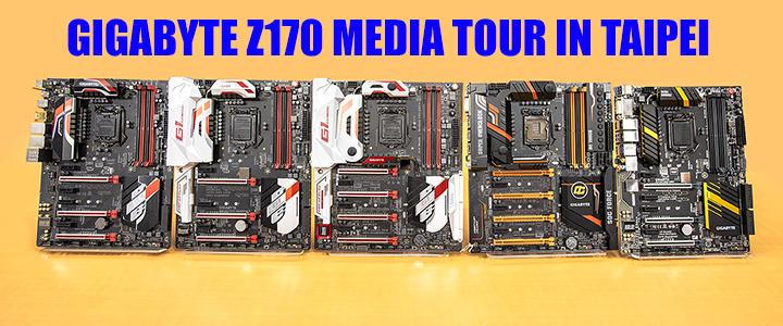 gigabyte z170 media tour in taipei GIGABYTE Z170 MEDIA TOUR IN TAIPEI