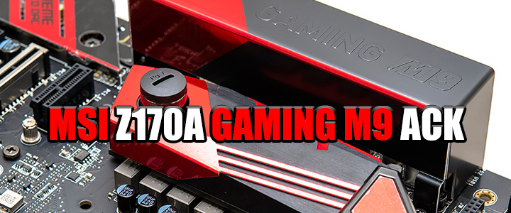msi z170a gaming m9 ack MSI Z170A GAMING M9 ACK Motherboard Review