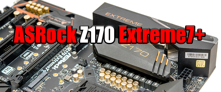 asrock z170 extreme7 ASRock Z170 Extreme7+ Motherboard Review