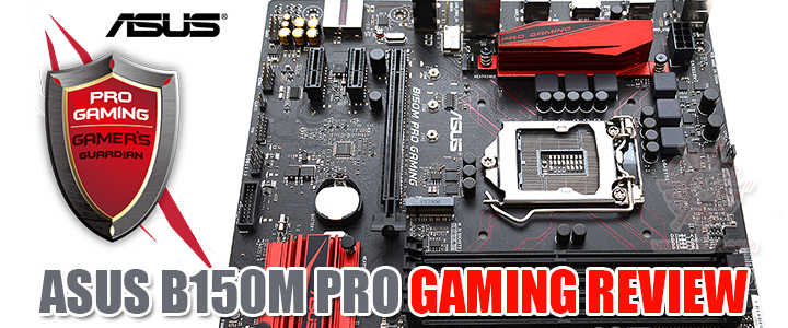 asus b150m pro gaming review ASUS B150M PRO GAMING REVIEW