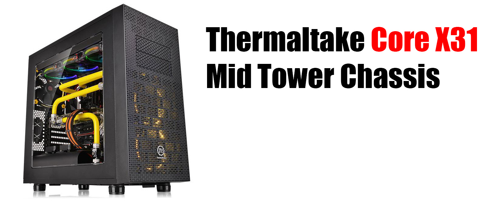 thermaltake core x31 mid tower chassis Thermaltake Core X31 Mid Tower Chassis