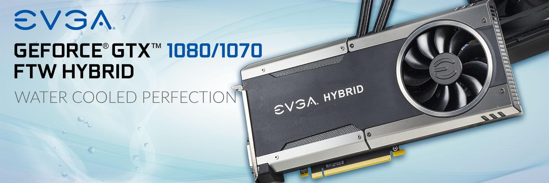 water cooled perfection EVGA เปิดตัวการ์ดจอรุ่นใหม่ล่าสุดที่มาพร้อมชุดระบายความร้อนด้วยน้ำ EVGA GeForce GTX 1080 and 1070 FTW HYBRID