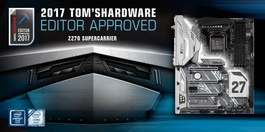 2017 toms hardware editor approved ASRock Z270 SuperCarrier คว้ารางวัล Editor Approved 2017 จากทาง Tom's Hardware
