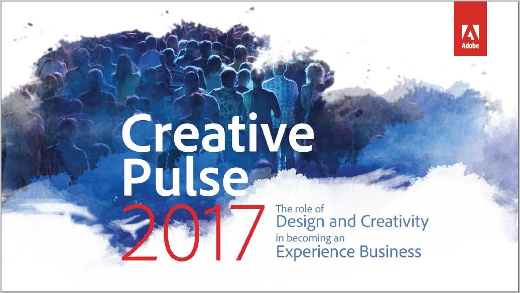 creative pulse 2017 อะโดบีเผยรายงานวิจัย Creative Pulse ประจำปี 2560: ดีไซน์และความคิดสร้างสรรค์เสริมสร้างธุรกิจที่มุ่งเน้นประสบการณ์ลูกค้า