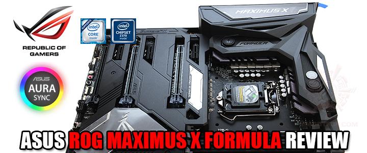 asus rog maximus x formula review ASUS ROG MAXIMUS X FORMULA REVIEW