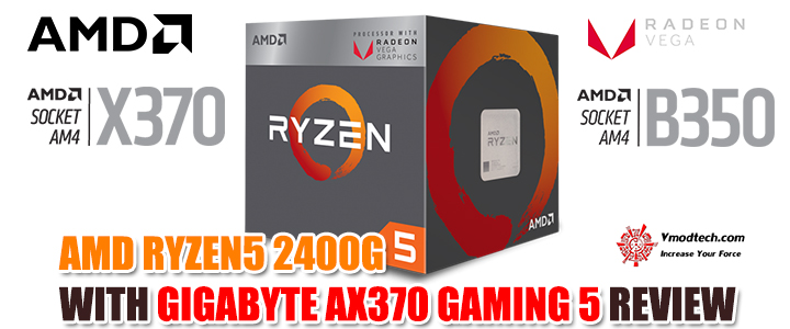 amd ryzen5 2400g with gigabyte ax370 gaming 5 review AMD RYZEN5 2400G WITH GIGABYTE AX370 GAMING 5 REVIEW