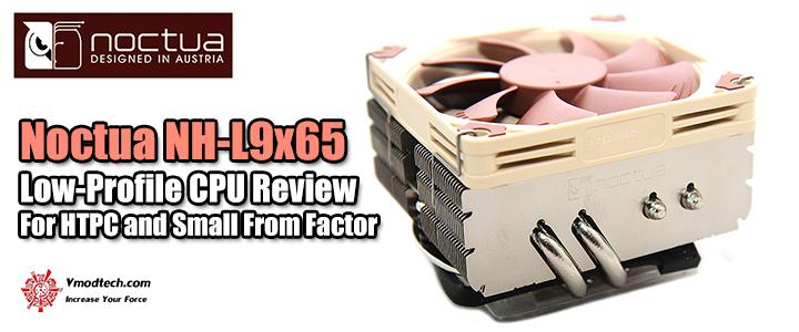 noctua nh l9x65 Noctua NH L9x65 Low Profile CPU Review