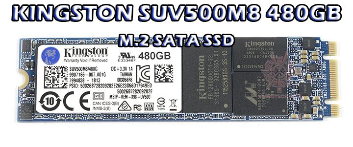 main1 KINGSTON SUV500M8 480GB M.2 SATA SSD Review