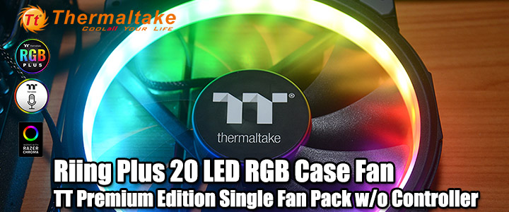riing plus 20 rgb case fan tt premium edition single fan pack wo controller Thermaltake Riing Plus 20 RGB Case Fan TT Premium Edition (Single Fan Pack w/o Controller) Review