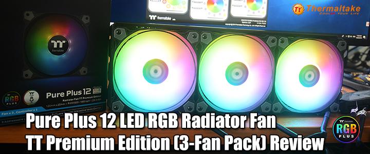 thermaltake-pure-plus-12-led-rgb-radiator-fan-tt-premium-edition-3-fan-pack-review