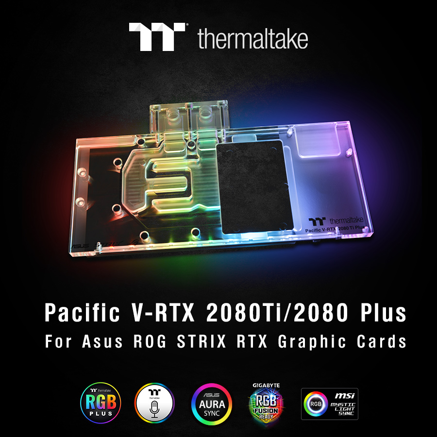thermaltake pacific v rtx 2080 plus and pacific v rtx 2080 ti plus asus rog 1 Thermaltake เปิดตัวบล๊อกน้ำการ์ดจอ Thermaltake Pacific V RTX 2080 Plus และ Pacific V RTX 2080 Ti Plus (ASUS ROG) ออกแบบมาสำหรับการ์ดจอ ASUS ROG STRIX RTX 2080/2080 Ti Graphic Cards โดยเฉพาะ!!
