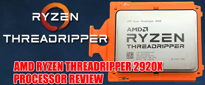 amd ryzen threadripper 2920x processor review AMD RYZEN THREADRIPPER 2920X PROCESSOR REVIEW