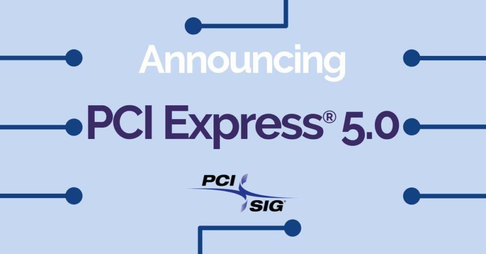 pci express 5 0 1000x523 PCI SIG ประกาศเปิดตัว PCI Express (PCIe) 5.0 กับประสิทธิภาพการถ่ายโอนเร็วถึง 32GT/s และสูงสุดมากถึง 128 GB/s ผ่านทางบัส x16 เลยทีเดียว