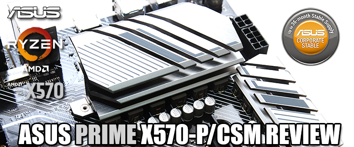asus prime x570 p csm review ASUS PRIME X570 P/CSM REVIEW