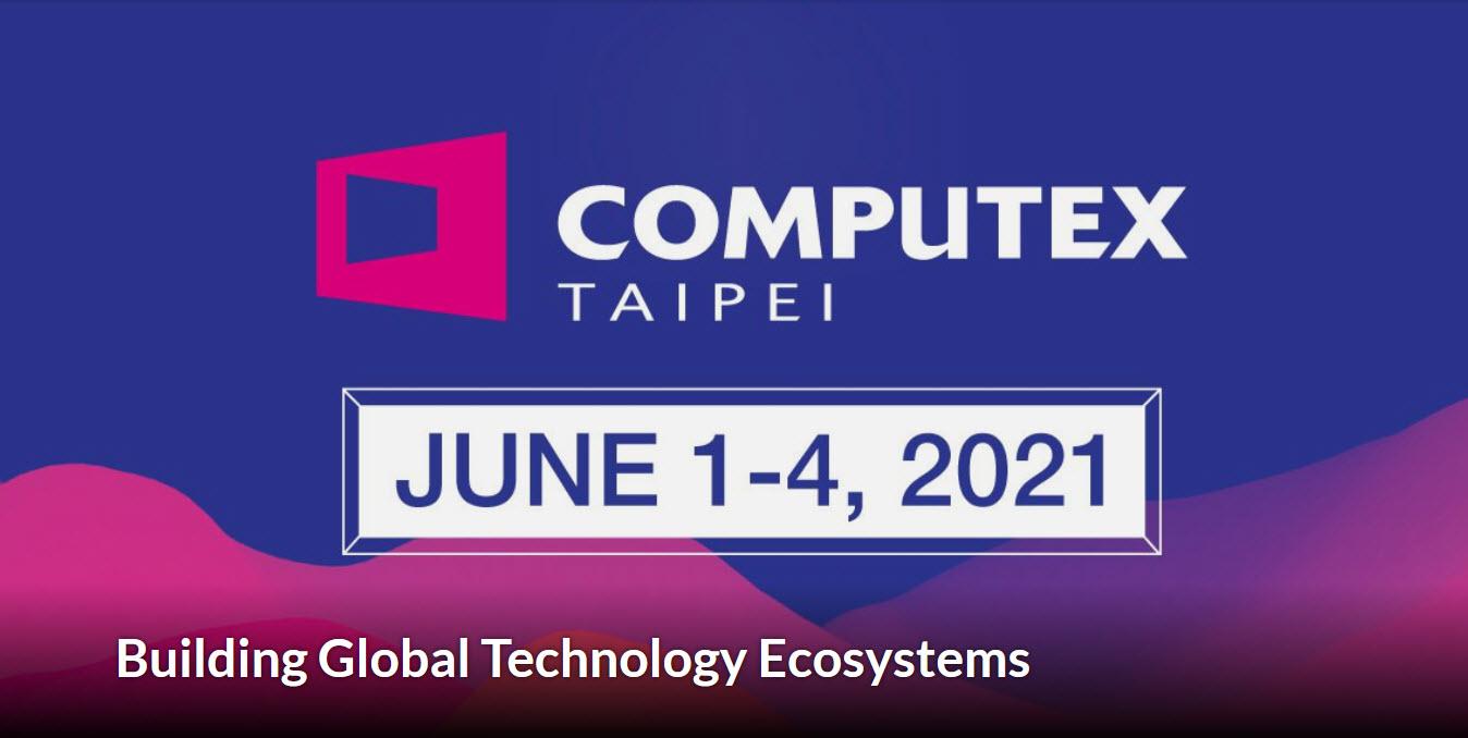 2020 12 16 13 55 41 งาน Computex 2021 มีกำหนดการจัดงานขึ้นในวันที่ 1 4 มิถุนายน 2021