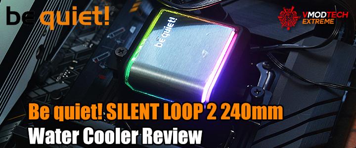 be-quiet-silent-loop-2-240mm-water-cooler-review