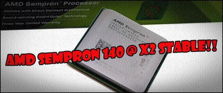 sempron x2 Sempron 140 unlock 2Cores Stable!!!