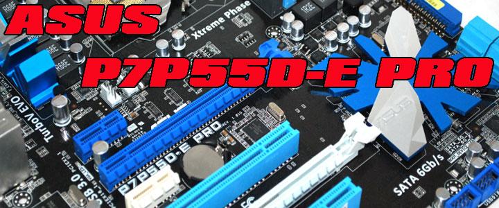 p7p55d e pro 010 ASUS P7P55D E Pro Motherboard Review
