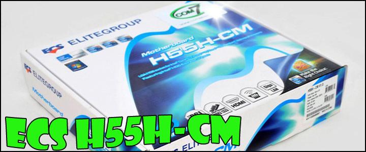 ecs h55h cm 0201 ECS H55H CM Motherboard Review