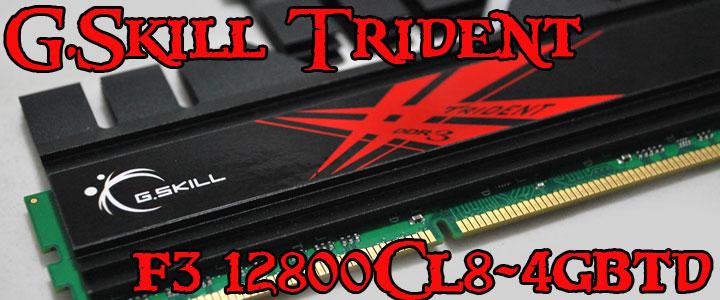 gskill trident G.SKILL Trident F3 12800CL8D 4GBTD Review