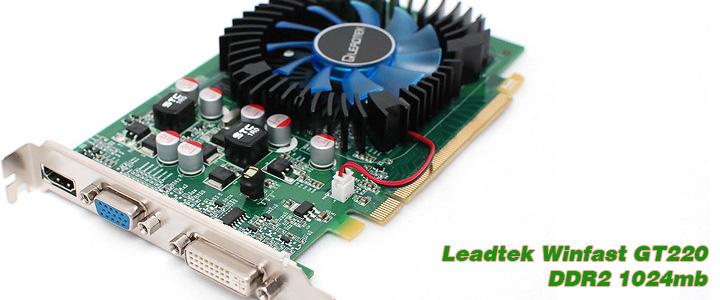 3 Review : Leadtek Winfast GT220 1024mb