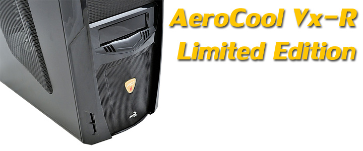 aerocoolvxr 1 AeroCool Vx R Limited Edition Chassis Review