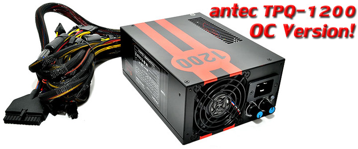 antectpq1200ocversion 1 ARC ส่ง Power Supply Antec TPQ 1200 Overclocking Version