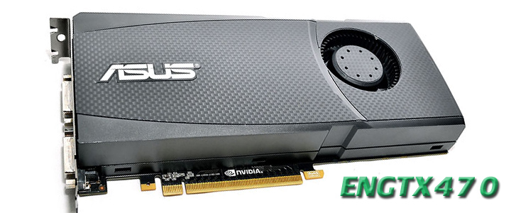 asusengtx470 1 ASUS ENGTX470 GeForce GTX 470 1280MB DDR5 Review